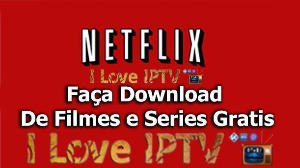 Agora é possível assistir séries e filmes da Netflix sem internet (Download de Filmes e Series)