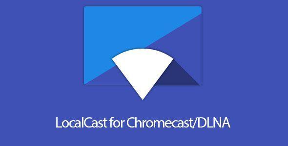 LocalCast Para Chromecast v10.2.2.0 [Pro] – Apk
