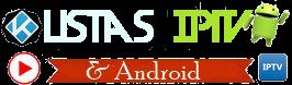 Listas IPTV e Android