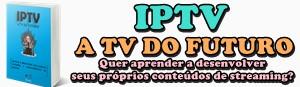 IPTV – A TV DO FUTURO