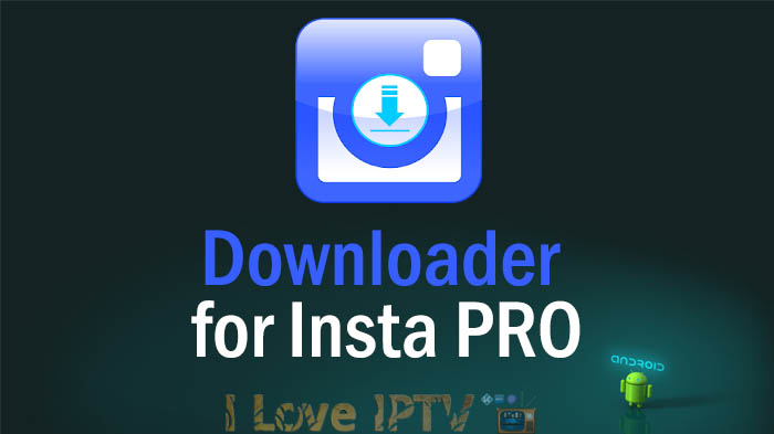 Downloader for Insta PRO – v1.0 – Apk – Baixe Vídeos e Fotos do Instagram
