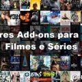 Veja os 3 melhores Add-ons de Filmes e Séries para o Kodi
